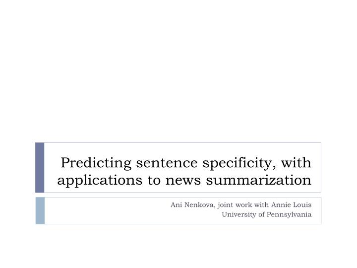 predicting sentence specificity with applications to news summarization n.