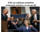 if nc can celebrate smokefree restaurants and bars so can we all