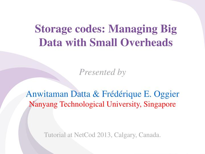 storage codes managing big data with small overheads n.