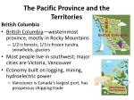 the pacific province and the territories