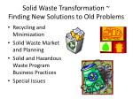 solid waste transformation finding new solutions to old problems