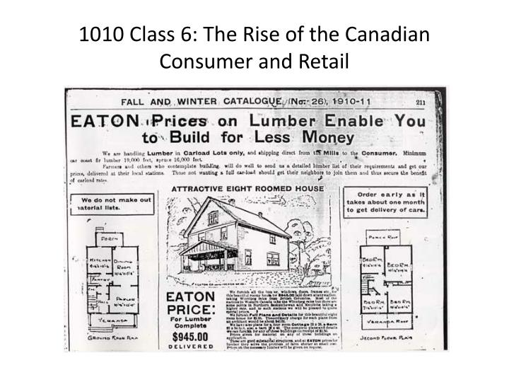 1010 class 6 the rise of the canadian consumer and retail n.