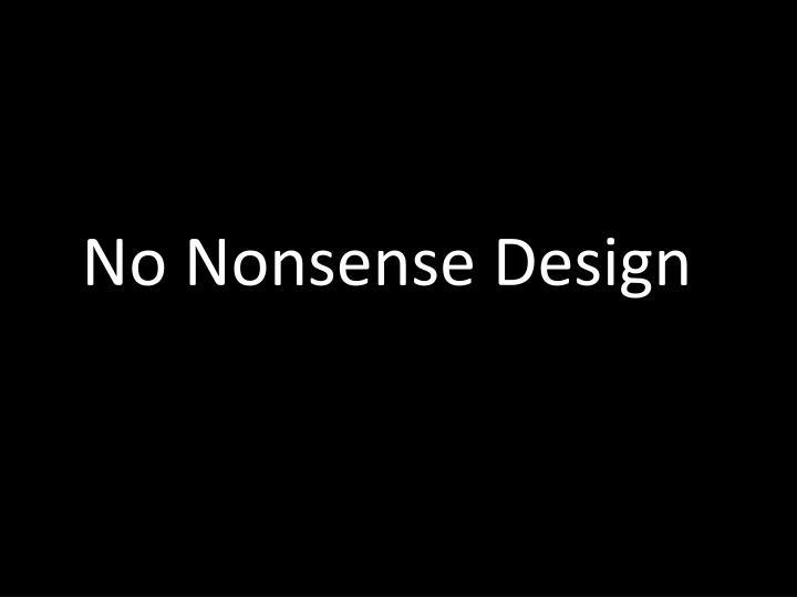 No nonsense design