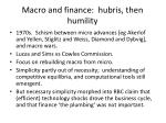 macro and finance hubris then humility