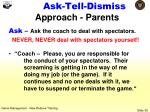 ask tell dismiss approach parents