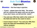 ask tell dismiss approach2