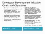 downtown development initiative goals and objectives