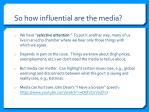 so how influential are the media