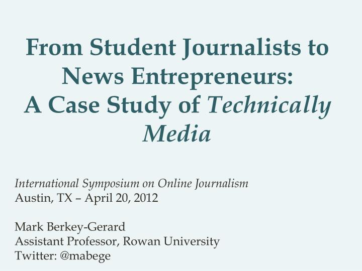 from student journalists to news entrepreneurs a case study of technically media n.