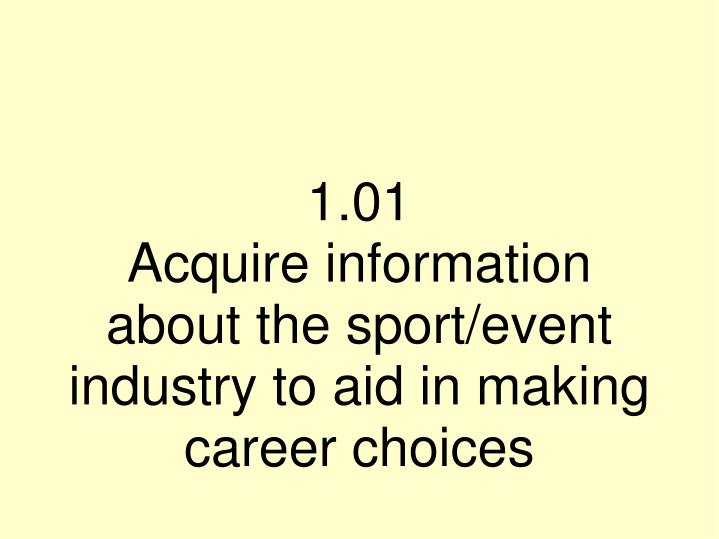 1 01 acquire information about the sport event industry to aid in making career choices n.