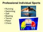 running swimming golf bowling tennis poker chess