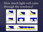 how much light will come through the windows