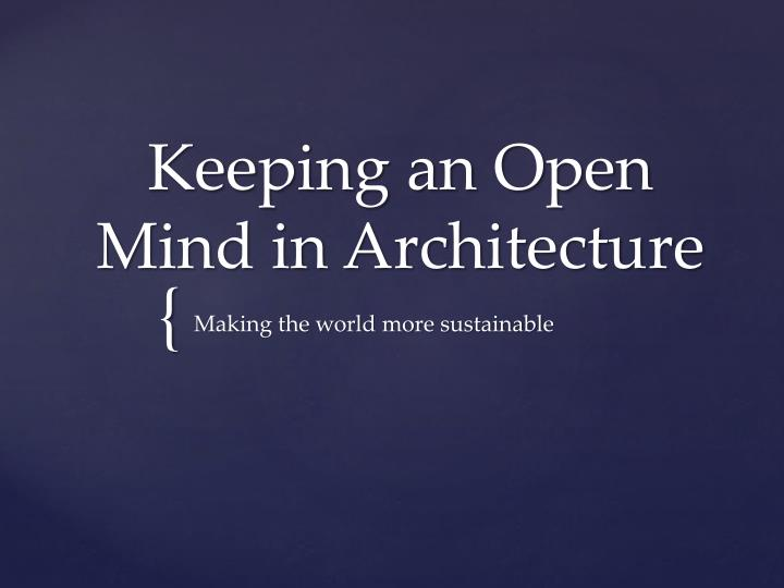 keeping an open mind in architecture n.