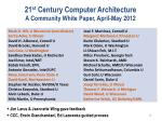 21 st century computer architecture a community white paper april may 2012