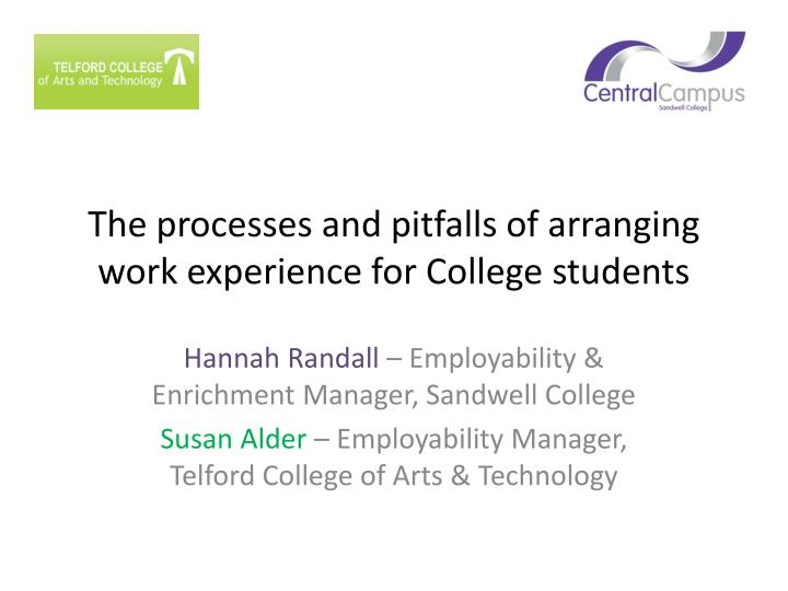 the processes and pitfalls of arranging work experience for college students n.