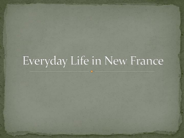 everyday life in new france n.