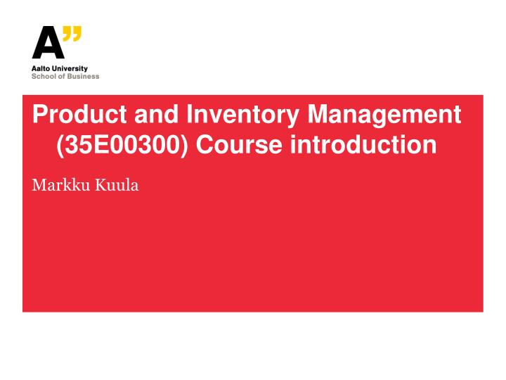 product and inventory management 35e00300 course introduction n.