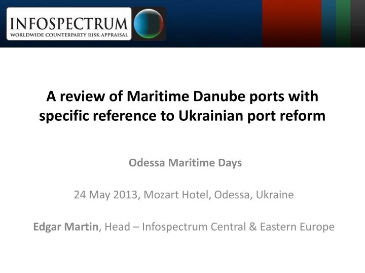 A review of maritime danube ports with specific reference to ukrainian port reform