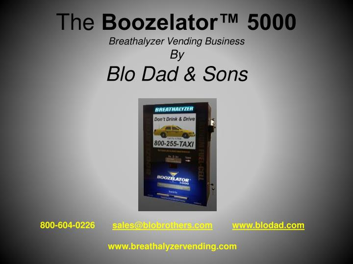 the boozelator 5000 breathalyzer vending business by blo dad sons n.