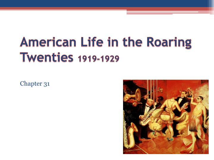 american life in the roaring twenties 1919 1929 n.