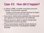 case 3 how did it happen