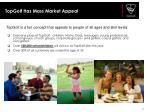 topgolf has mass market appeal