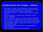 construction de l image valeurs1