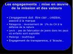 les engagements mise en uvre de la mission et des valeurs
