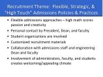 recruitment theme flexible strategic high touch admissions policies practices