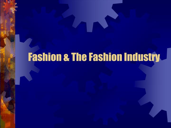fashion the fashion industry n.