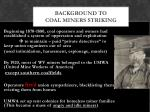 background to coal miners striking