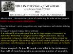 still in the coal jump ahead alabama coal strike 1920 race relations high racial violence2