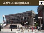 existing station headhouse