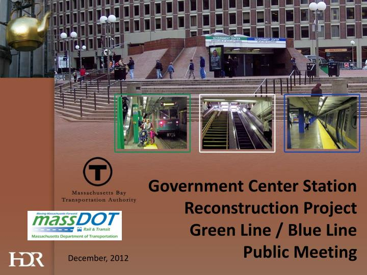 government center station reconstruction project green line blue line public meeting n.