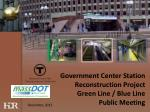 government center station reconstruction project green line blue line public meeting