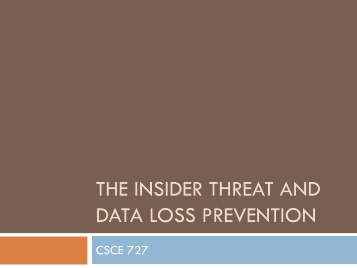 the insider threat and data loss prevention n.