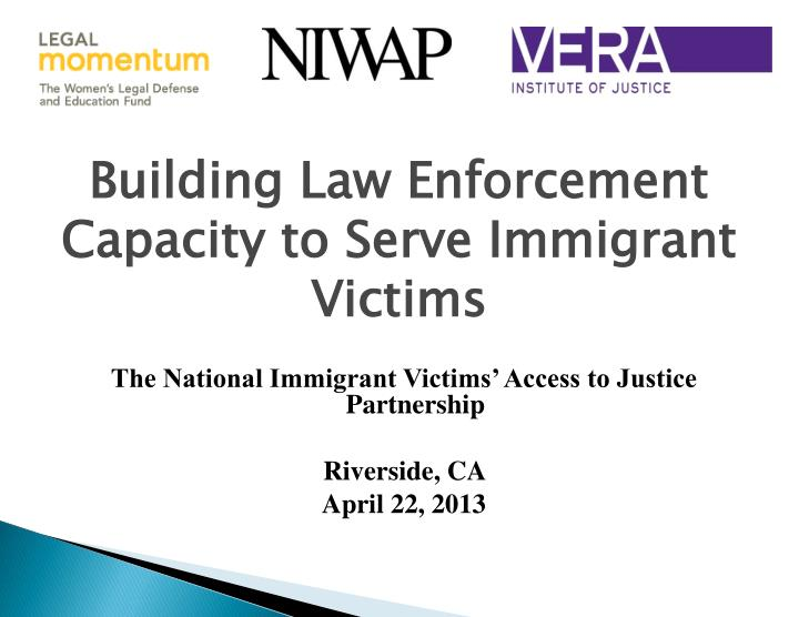 building law enforcement capacity to serve immigrant victims n.