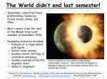 the world didn t end last semester