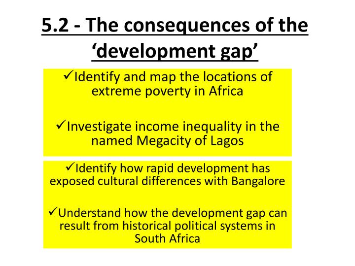 5 2 the consequences of the development gap n.