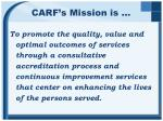 carf s mission is