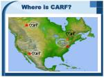 where is carf
