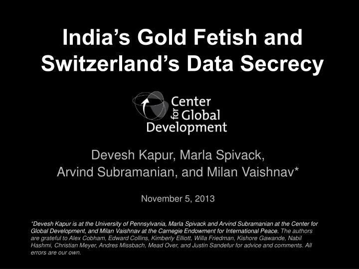 india s gold fetish and switzerland s data secrecy n.