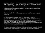 wrapping up malign explanations