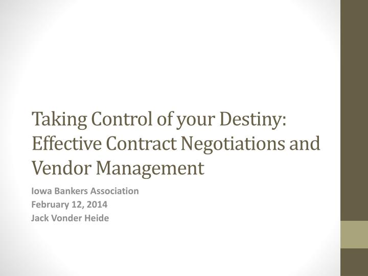 taking control of your destiny effective contract negotiations and vendor management n.