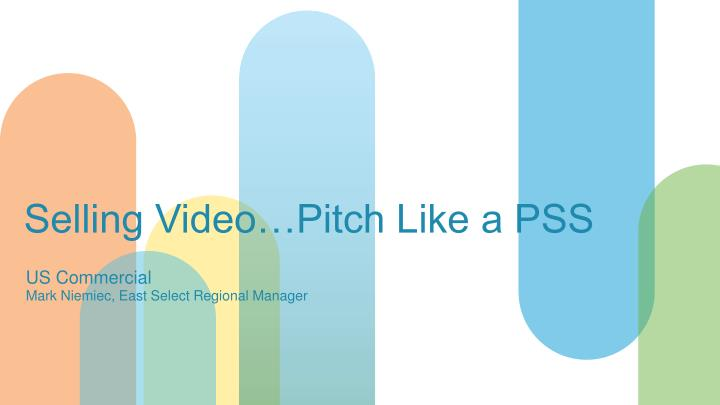 selling video pitch like a pss n.