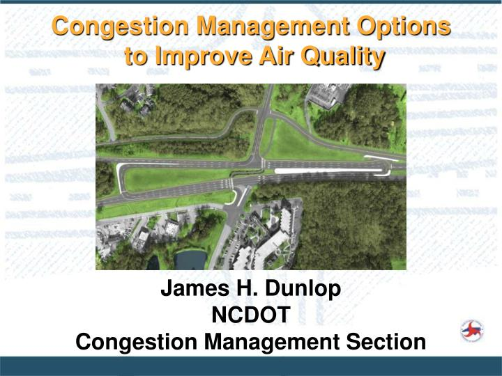 james h dunlop ncdot congestion management section n.