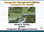 james h dunlop ncdot congestion management section