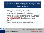 before you start writing be sure you are clear about