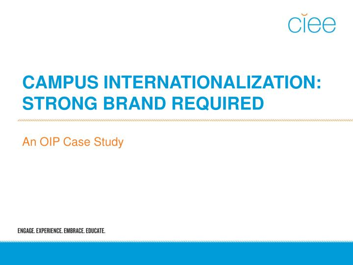 campus internationalization strong brand required n.