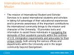 international student scholar services is mission